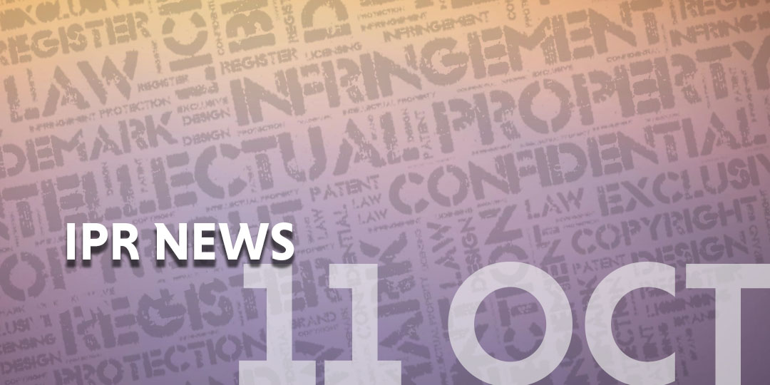 IPR News update template - 11 Oct