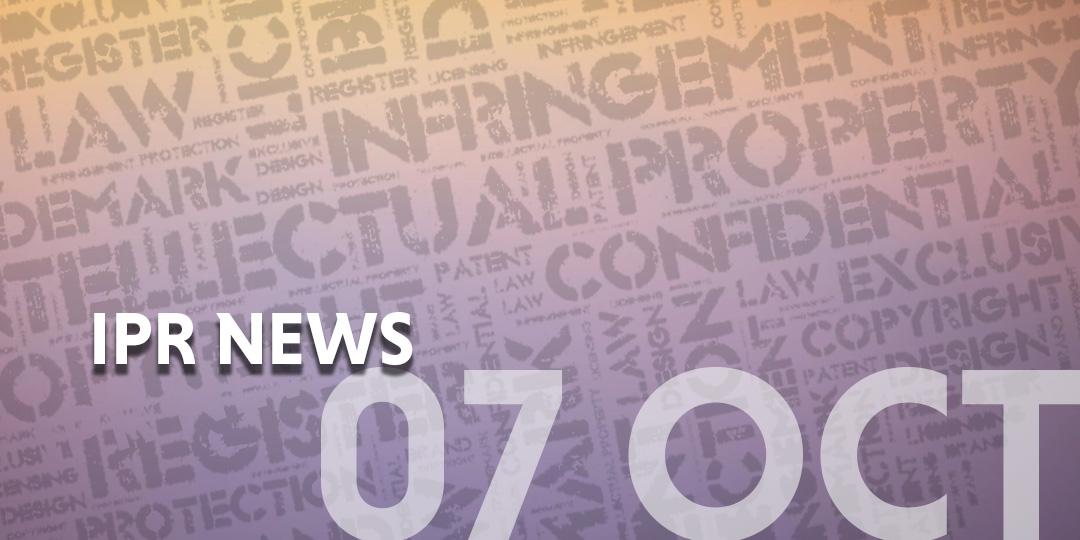 IPR News update template - 7 Oct